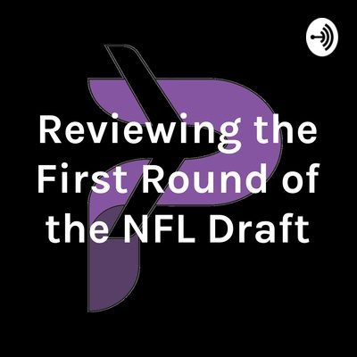 Reviewing the First Round of the NFL Draft